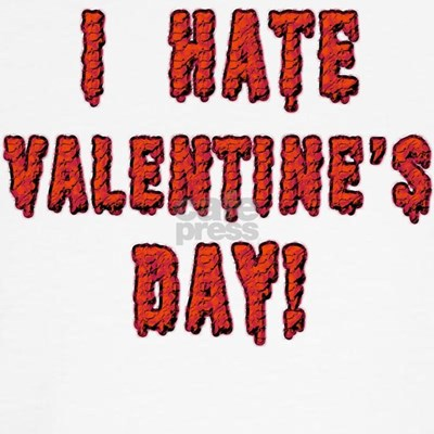 I Hate Valentine's Day T-shirts, Tee Shirts and Anti-Valentines day tshirt