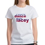 i want to Dance with Lacey Women's T-Shirt